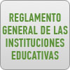 Reglamento General de las Instituciones Educativas